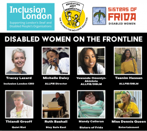 Disabled Women on the Frontline event flyer listing panelists: Tracey Lazard; Michelle Daley; Yewande Omoniyi-Akintelu; Tasnim Hassan; Thiandi Groof; Ruth Bashall; Mandy Colleran; Miss Dennis Queen. Includes logos for Inclusion London, ALLFIE and Sisters of Frida.