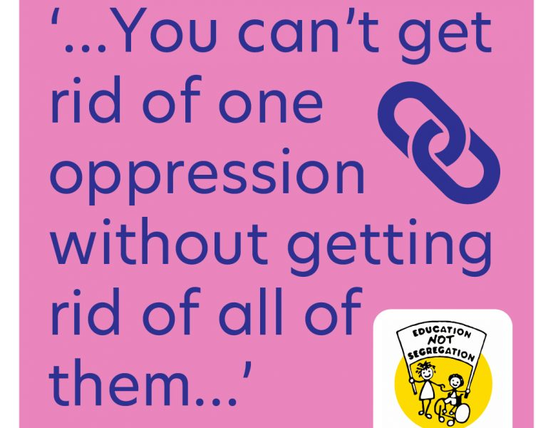 'You can't get rid of one oppression without getting rid of all of them'